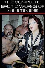 NEW The Complete Erotic Works of K.B. Stevens by K.B. Stevens