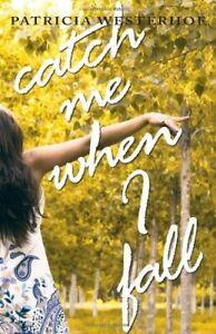 Catch Me When I Fall  New Book Westerhof, Patricia