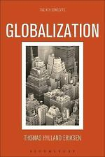 The Key Concepts: Globalization by Thomas Hylland Eriksen (2014, Paperback)