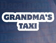 GRANDMA'S TAXI Funny Novelty Vinyl Car/Van/Bumper/Window Vinyl Sticker/Decal
