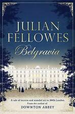 Julian Fellowes's Belgravia: A Tale of Secrets and Scandal Set in 1840s London f