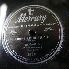 78rpm VIC DAMONE i hadn`t anyone till you / vagabond shoes