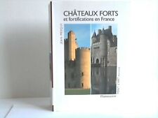 Mesqui, Jean: Chateaux Forts et fortifications en France