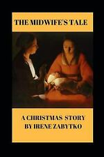 The Midwife'S Tale: A Christmas Story Paperback Irene Zabytko
