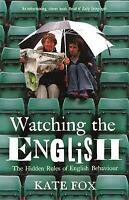 Watching the English: The Hidden Rules of English Behaviour, Fox, Kate, Used; Ve