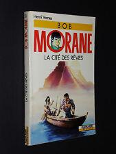 FLEUVE NOIR AVENTURE N°33 BOB MORANE LA CITE DES REVES EO 1990 HENRI VERNES