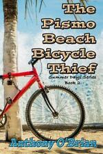 Summer Days: The Pismo Beach Bicycle Thief by Anthony O'Brian (2015, Paperback)