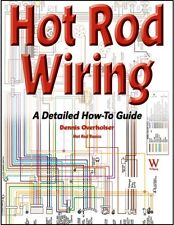 Hot Rod Wiring: A Detailed How-To Guide Book- authored by a Painless Wiring Eng.