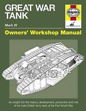 Great War Tank Manual: An Insight into the History, Development, Production and