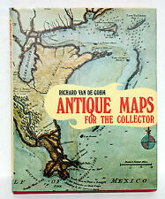 ANTIQUE MAPS FOR THE COLLECTOR by Richard van de Gohm ~ First American Edition