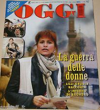 OGGI=2003/15=IRAQ=LILLI GRUBER=ROCCAMONFINA=ORNELLA MUTI=CATHERINA ZETA JONES=