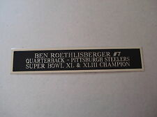 Ben Roethlisberger Pittsburgh Steelers Nameplate For A Football Display 1.5 X 8