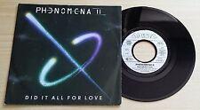 "PHENOMENA II - DID IT ALL FOR LOVE - 45 GIRI 7"" - EU PRESS"
