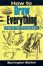 Barrington Barber : How To Draw Everything: The Book That Pr Fast and FREE P & P