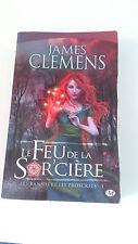 James Clemens - Les Bannis et les Proscrits, tome 1 : Le Feu de la Sor'cière