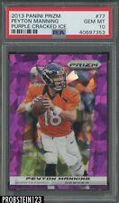 2013 Panini Purple Cracked Ice Prizm #77 Peyton Manning PSA 10 GEM MINT