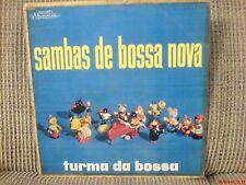 HEAR TURMA DA BOSSA LP SAMBAS DE BOSSA NOVA 60's BOSSA JAZZ BRAZIL NOEL ROSA