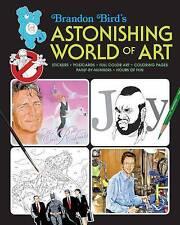 BRANDON BIRD'S AMAZING WORLD OF ART by Brandon Bird: WH2-R6 : PBL839 : NEW BOOK