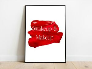 Wakeup and Makeup Lipstick Bedroom Home Wall Print A3/A4/A5 Posters Gift Idea