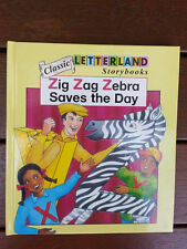 LETTERLAND STORYBOOK ~ ZIG ZAG ZEBRA SAVES THE DAY 2008 HC