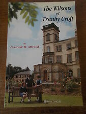 The Wilsons of Tranby Croft ANLABY HULL E YORKS by Gertrude M. Attwood SIGNED Ed
