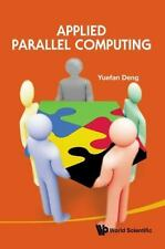 Applied Parallel Computing by Yuefan Deng (2011, Hardcover)