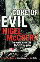 NIGEL McCRERY _____ CORE OF EVIL _____ BRAND NEW ___ FREEPOST UK