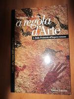 A regola d'arte. DALLA PREISTORIA ALL'IMPERO ROMANO, VOL. 1, LATERZA, 2001- P1