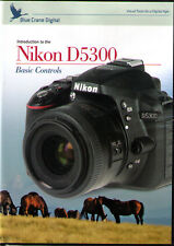 Blue Crane Digital Introduction to the Nikon D5300 -Basic Controls Training DVD