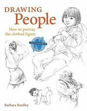 Drawing People : How to Portray the Clothed Figure by Barbara Bradley (2003,...