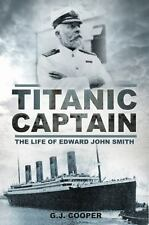 Titanic Captain : The Life of Edward John Smith by G. J. Cooper (2012,...