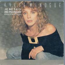 "45 TOURS / 7"" SINGLE--KYLIE MINOGUE--JE NE SAIS PAS POURQUOI--1988"
