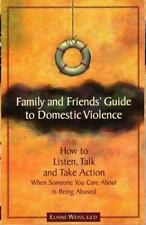 Family and Friends' Guide to Domestic Violence: How to Listen, Talk and Take Act