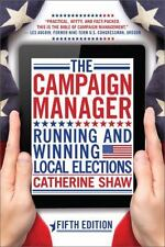The Campaign Manager: Running and Winning Local Elections-ExLibrary