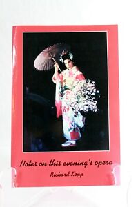 Notes on This Evening's Opera by Richard Kopp 2004 AuthorHouse Paperback