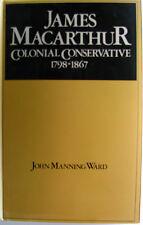 #1A2, John M Ward JAMES MACARTHUR COLONIAL CONSERVATIVE 1798-1867, HC GC