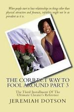 The Correct Way to Fool Around Part 3 : The Third Installment of the Ultimate...