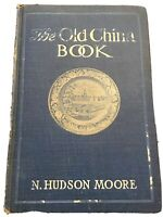 The Old China Book (1903) N. Hudson Moore, Stokes, Antique Collector's Guide