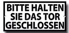 PLEASE KEEP THE GATE CLOSED IN GERMAN METAL SIGN