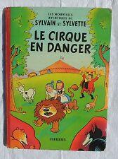 Sylvain et Sylvette. Le Cirque en danger.  Fleurus cartonné 1957. EO.