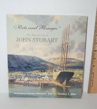 PORTS AND PASSAGES MARITIME ART OF JOHN STOBART, Penobscot Marine Museum 2000