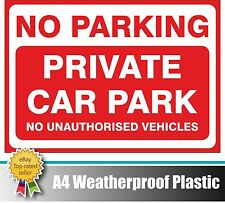 No Parking Private Car Park Unauthorised Vehicles Plastic Weatherproof A4 Sign