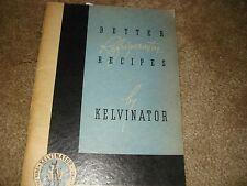 VINTAGE BETTER REFRIGERATOR RECIPES ~ COOKBOOK BY KELVINATOR 1940's