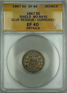 1867 No Rays Shield Nickel 5c Coin ANACS EF-40 Details Glue Residue Corroded