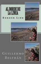 Al Borde de la Linea : Border Line by Guillermo Beltran (2016, Paperback)