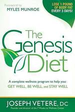 The Genesis Diet: A Complete Wellness Program to Help you Get Well, Be Well, and