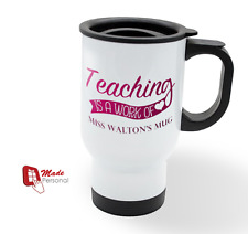 PERSONALISED Travel Thermal Mug 14oz - Teacher Thank you Gift- Work of Heart