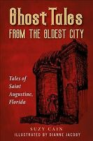 Ghost Tales from the Oldest City, Paperback by Cain, Suzy; Jacoby, Dianne (IL...
