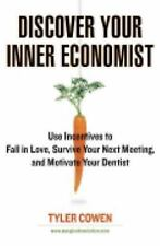 Discover Your Inner Economist: Use Incentives to Fall in Love, Survive Your Nex