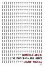 Rwanda's Genocide : The Politics of Global Justice by Kingsley Chiedu Moghalu...
